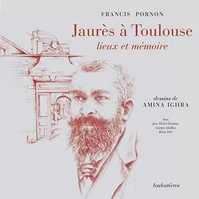 Jaurès à Toulouse, de Francis Pornon