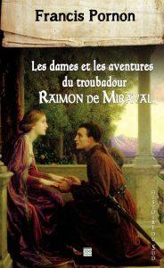 Couverture du livre Les Dames et les aventures du troubadour Raimon de Miraval